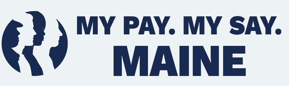My Pay. My Say. Maine